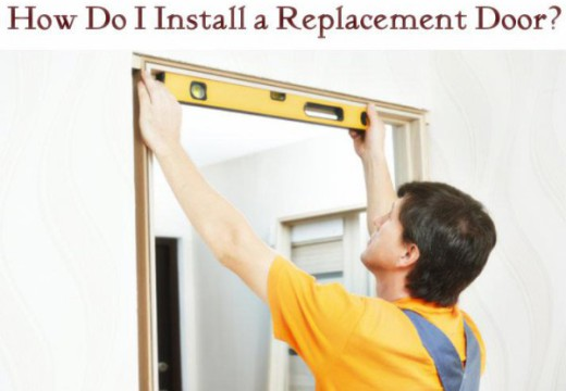 How Do I Install A Replacement Door