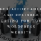 Get Affordable and Reliable Hosting For your WordPress Website